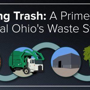 TALKING TRASH: A Primer On Central Ohio's Waste Stream